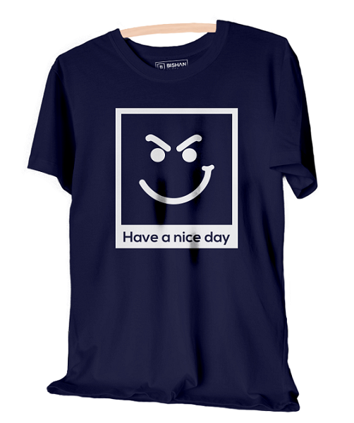 Have A Nice Day Round Neck Half Sleeve T-Shirt